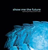 Show Me the Future: Engineering and Design by Werner Sobek