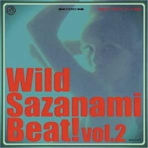 Wild Sazanami Beat! vol.2
