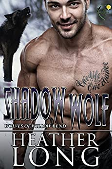 Shadow Wolf (Wolves of Willow Bend Book 10) by [Long, Heather]