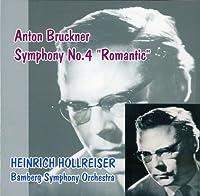 ブルックナー : 交響曲 第4番 変ホ長調 「ロマンティック」 (ノヴァーク版) (Anton Bruckner : Symphony No.4 ''Romantic'' / Heinrich Hollreiser, Bamberg Symphony Orchestra)