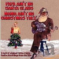 Papa Ain't No Santa Claus