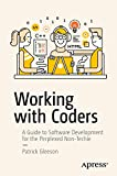 Working with Coders: A Guide to Software Development for the Perplexed Non-Techie (English Edition)