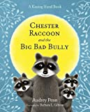 Chester Raccoon and the Big Bad Bully (Kissing Hand)