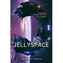 Jellyspace: A Short Story Collection (Spitwrite Book 2)