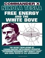 Nikola Tesla: Free Energy and the White Dove