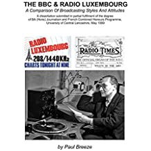 The BBC And Radio Luxembourg: A Comparison Of Broadcasting Styles And Attitudes