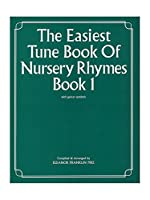 THE EASIEST TUNE BOOK OF NURSERY RHYMES BOOK I FIRST COLLECTION