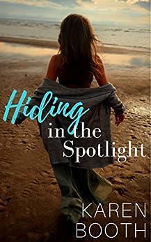 Hiding in the Spotlight by [Booth, Karen]