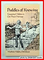 Puddles of Knowing