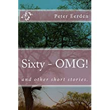 Sixty - OMG! And Other Short Stories