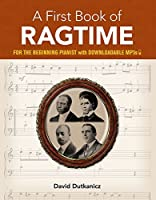 A First Book of Ragtime: 24 Arrangements for the Beginning Pianist with Downloadable MP3s (Dover Music for Piano) by David Dutkanicz(2011-03-17)