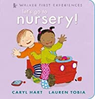 Let's Go to Nursery! (First Experiences Lets Go to)