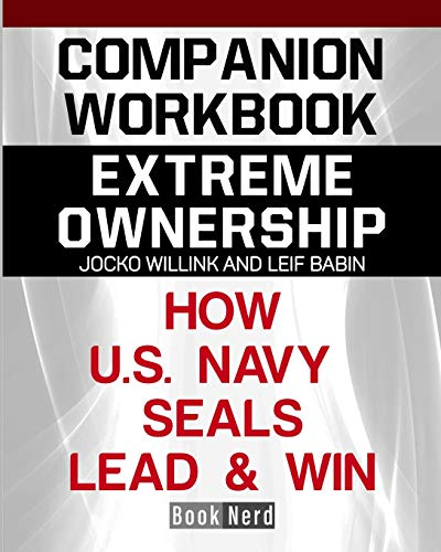 Download Companion Workbook: Extreme Ownership How U.S. Navy Seals Lead and Win 1097148491