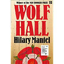 Wolf Hall: Shortlisted for the Golden Man Booker Prize (Thomas Cromwell Trilogy Book 1)