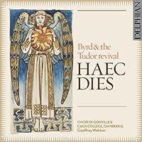Byrd & The Tudor Revival by Haec Dies
