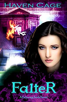 Falter (Faltering Souls Book 1) by [Cage, Haven]