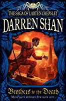 Brothers to the Death (The Saga of Larten Crepsley) by Darren Shan(1905-07-04)
