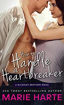 How to Handle a Heartbreaker (The McCauley Brothers Book 2) by [Harte, Marie]