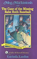 Meg Mackintosh and the Case of the Missing Babe Ruth Baseball: A Solve-It-Yourself Mystery (Meg Mackintosh Mystery)