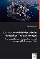 Das Nationenbild der USA in deutschen Tageszeitungen: Eine vergleichende Inhaltsanalyse vor und nach dem 11. September 2001