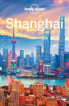 Lonely Planet Shanghai (Travel Guide) by [Planet, Lonely, Morgan, Kate, Holden, Trent, Elfer, Helen]