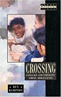 Crossing: Language and Ethnicity Among Adolescents (Real Language Series)