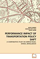 Performance Impact of Transportation Policy Shift