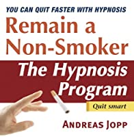 Remain a Non-Smoker. Quit Smoking with Hypnosis【CD】 [並行輸入品]