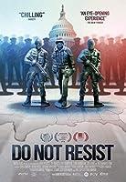 Do Not Resist [DVD]