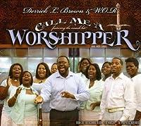 Call Me a Worshipper