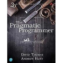 The Pragmatic Programmer: 20th Anniversary Edition: Your Journey to Mastery, 20th Anniversary Edition