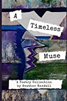 A Timeless Muse: A Poetry Collection