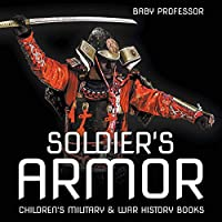 Soldier's Armor Children's Military & War History Books