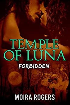 Temple of Luna #3: Forbidden by [Rogers, Moira]