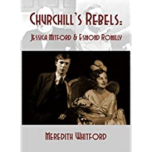 Churchill's Rebel: Jessica Mitford and Esmond Romilly