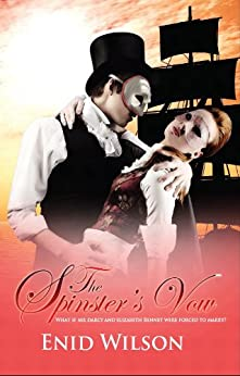 [Wilson, Enid]のThe Spinster's Vow:  A Spicy Retelling of Mrs. Darcy's Journey to Love (English Edition)