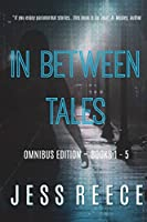In Between Tales: Omnibus Edition Books 1-5