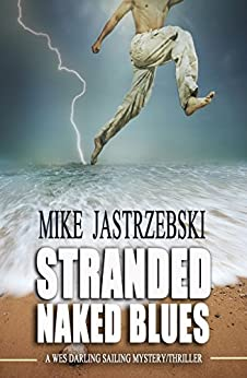 Stranded Naked Blues (A Wes Darling Sailing Mystery Book 3) by [Jastrzebski, Mike]