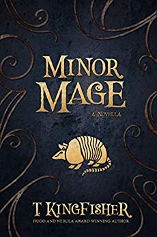 Minor Mage by [Kingfisher, T.]