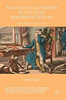 Fashioning Authorship in the Long Eighteenth Century: Stylish Books of Poetic Genius (Palgrave Studies in the Enlightenment, Romanticism and Cultures of Print)