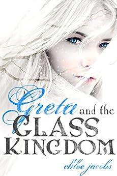 Greta and the Glass Kingdom (Mylena Chronicles Book 2) by [Jacobs, Chloe]