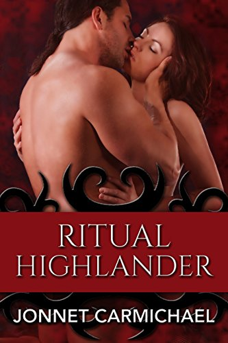 Download Ritual Highlander ~ an erotic medieval novella (Clan MacKrannan's Secret Traditions Book 12) (English Edition) B00YZTHMD0