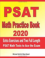 PSAT Math Practice Book 2020: Extra Exercises and Two Full Length PSAT Math Tests to Ace the Exam