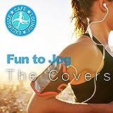楽しくジョギング~The Covers