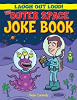 The Outer Space Joke Book (Laugh Out Loud!)