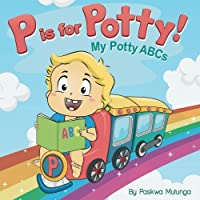 P Is for Potty!: My Potty ABCs