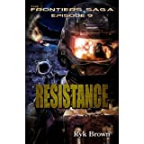 "Ep.#9 - ""Resistance"" (The Frontiers Saga) (Volume 9)"