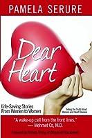 Dear Heart: Life-Saving Stories from Women to Women