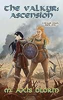 The Valkyr Ascension: Valkyr Saga Book One