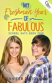 My Freshman Year of Fabulous (School Dayz Book 4) by [DiGiovanni, Jennifer]